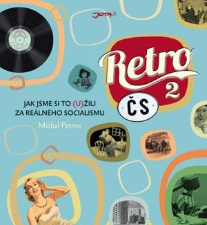 Tip na půvabný dárek: RETRO ČS 2 od Michala Petrova s předmluvou Václava Moravce