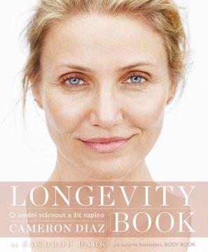 LONGEVITY BOOK od Cameron Diaz a Sandra Bark: Jak žít ve zdraví, síle, kráse a pohodě v každém věku